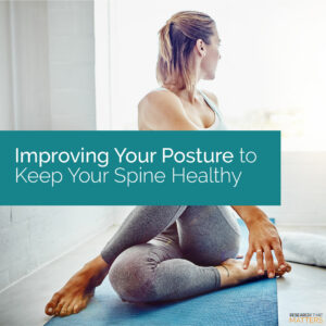 Week 2 Improving Your Posture To Keep Your Spine Healthy