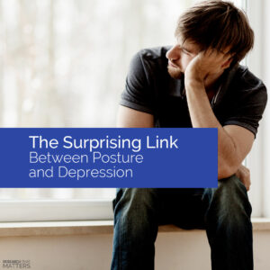 Week 4 The Surprising Link Between Posture And Depression (a)