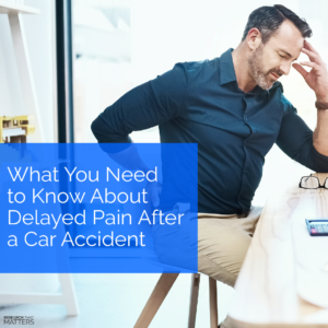 Week 2 What You Need To Know About Delayed Pain After A Car Accident (a)