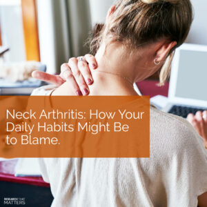 Week 4 Neck Arthritis How Your Daily Habits Might Be To Blame (a)